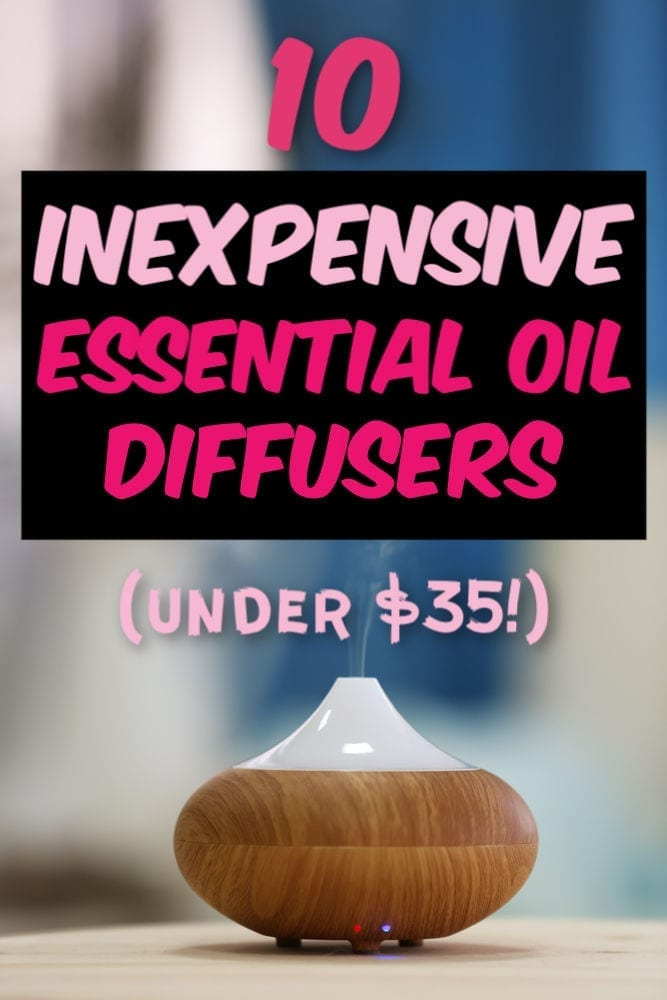 Essential oil diffusers are functional home decor adding beauty and fragrance. Here are ten inexpensive essential oil diffusers, all under $35!