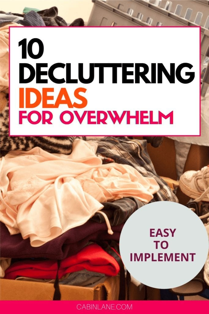 Feeling overwhelmed by the state of your house? These 10 decluttering ideas are easy to implement and make a huge difference!