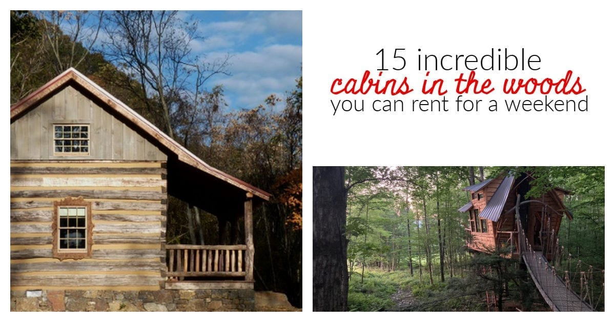 cabins in the woods you can rent for a weekend