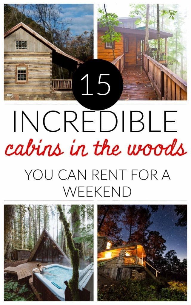 Need to get away from the noise? These 15 cabins in the woods you can rent for a weekend are all breathtakingly unique and peaceful.