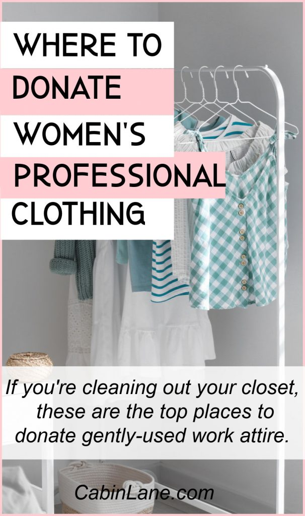 If you're cleaning out your closet, here's where to donate women's professional clothing. These organizations will pass on your clothes to in-need women.